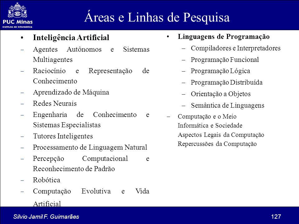 Silvio Jamil F. Guimarães127 Inteligência Artificial  Agentes Autônomos e Sistemas Multiagentes  Raciocínio e Representação de Conhecimento  Aprend