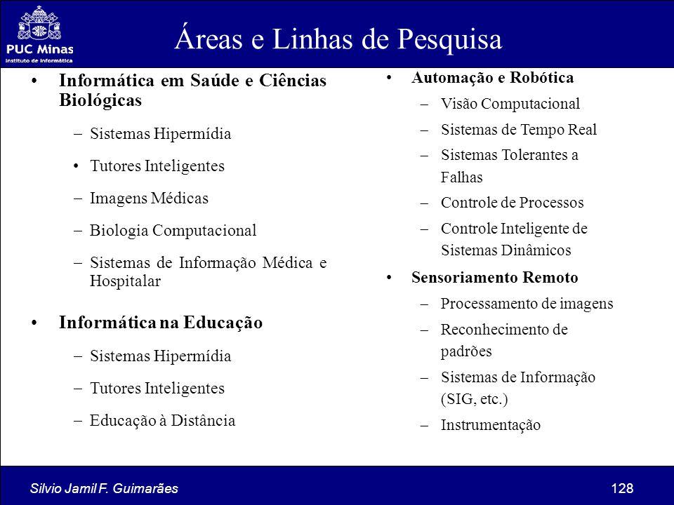 Silvio Jamil F. Guimarães128 Informática em Saúde e Ciências Biológicas  Sistemas Hipermídia Tutores Inteligentes  Imagens Médicas  Biologia Comput