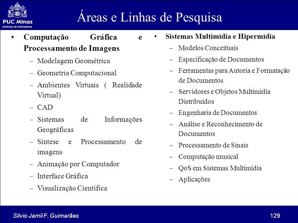 Silvio Jamil F. Guimarães129 Computação Gráfica e Processamento de Imagens  Modelagem Geométrica  Geometria Computacional  Ambientes Virtuais ( Rea