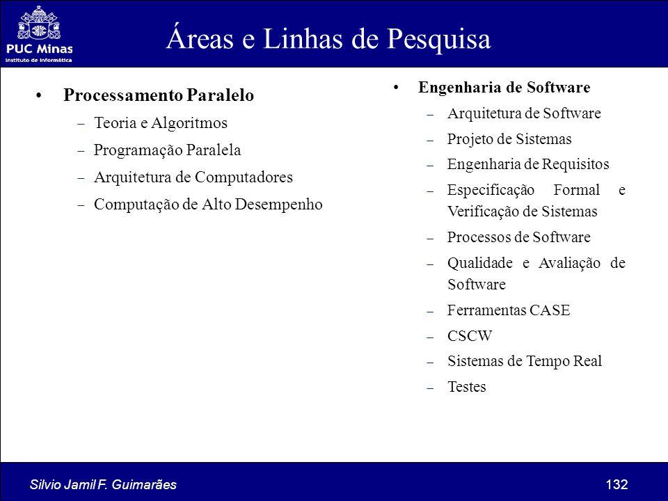Silvio Jamil F. Guimarães132 Processamento Paralelo  Teoria e Algoritmos  Programação Paralela  Arquitetura de Computadores  Computação de Alto De