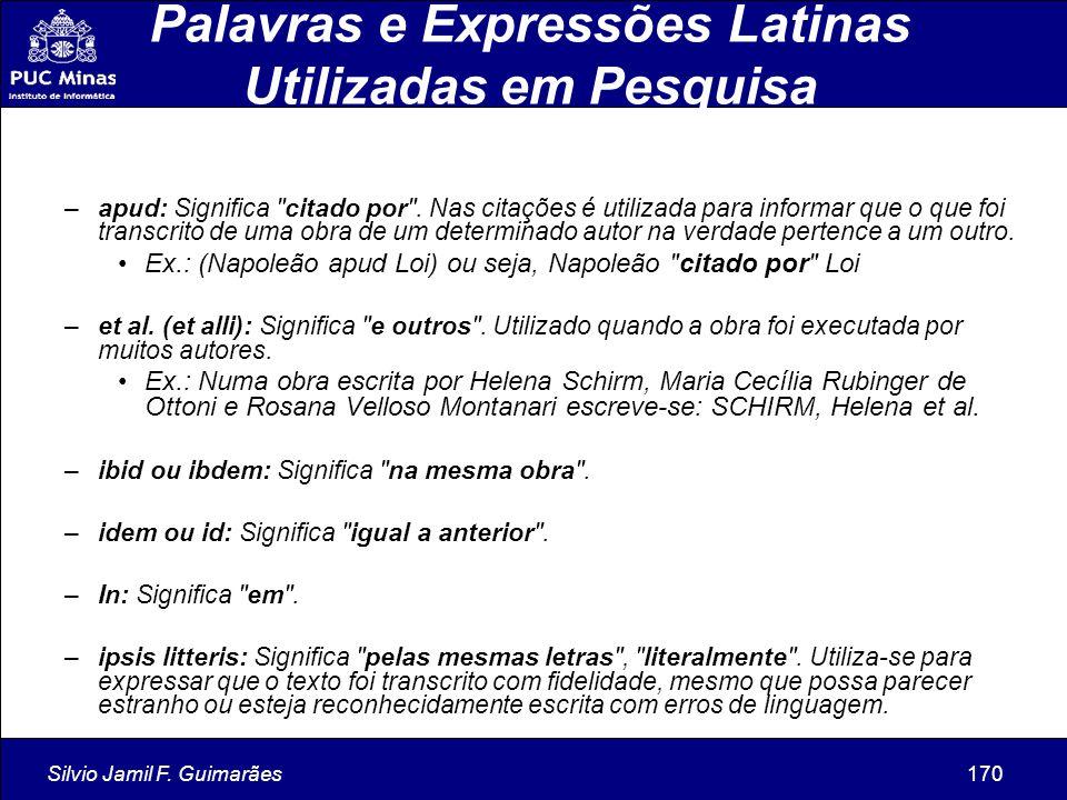 Silvio Jamil F. Guimarães170 Palavras e Expressões Latinas Utilizadas em Pesquisa –apud: Significa