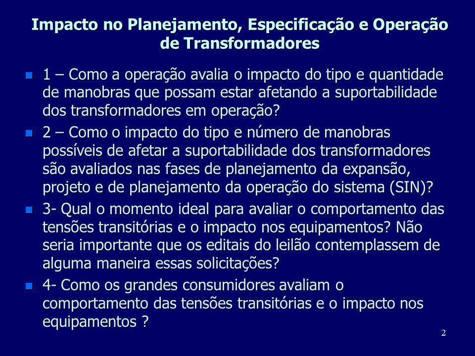 2 Impacto no Planejamento, Especificação e Operação de Transformadores n 1 – Como a operação avalia o impacto do tipo e quantidade de manobras que pos