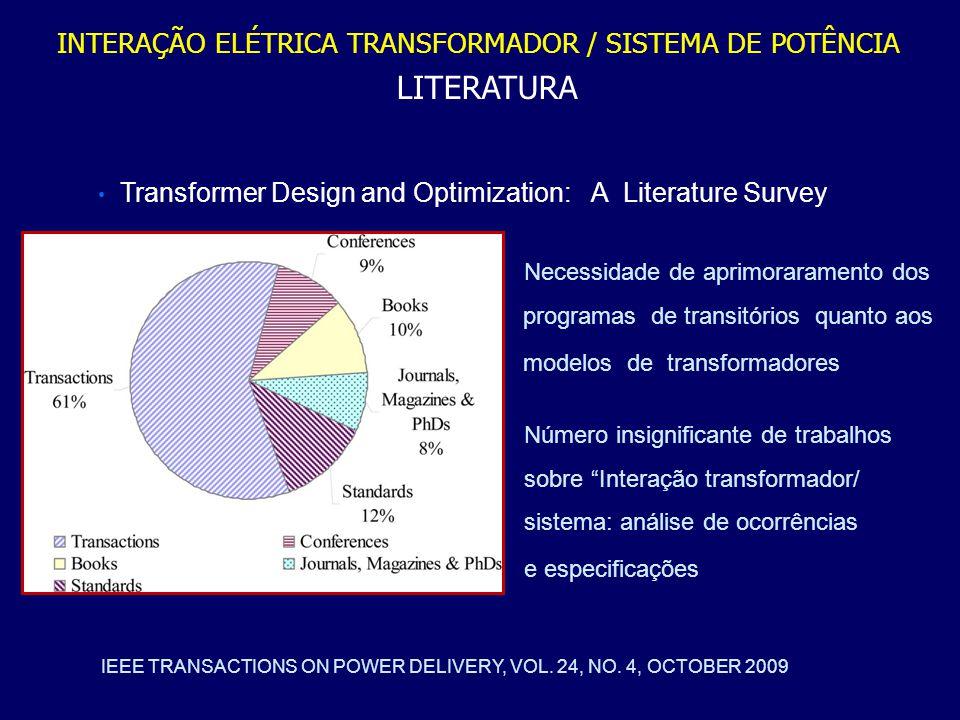 INTERAÇÃO ELÉTRICA TRANSFORMADOR / SISTEMA DE POTÊNCIA LITERATURA Transformer Design and Optimization:A Literature Survey IEEE TRANSACTIONS ON POWER D