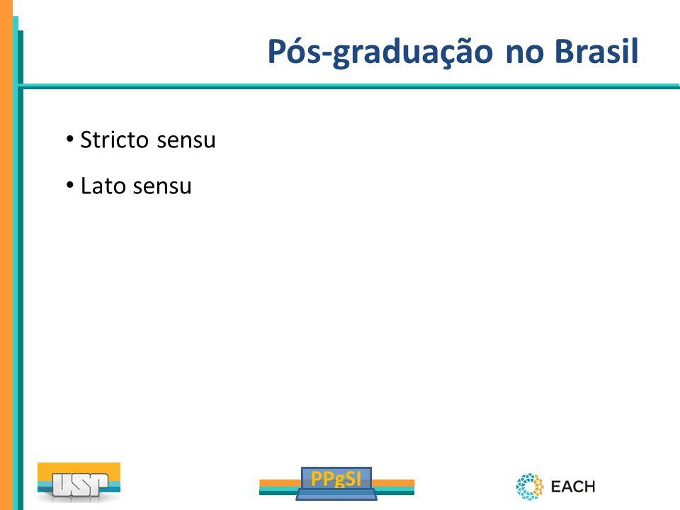 PPgSI Pós-graduação no Brasil Stricto sensu Lato sensu