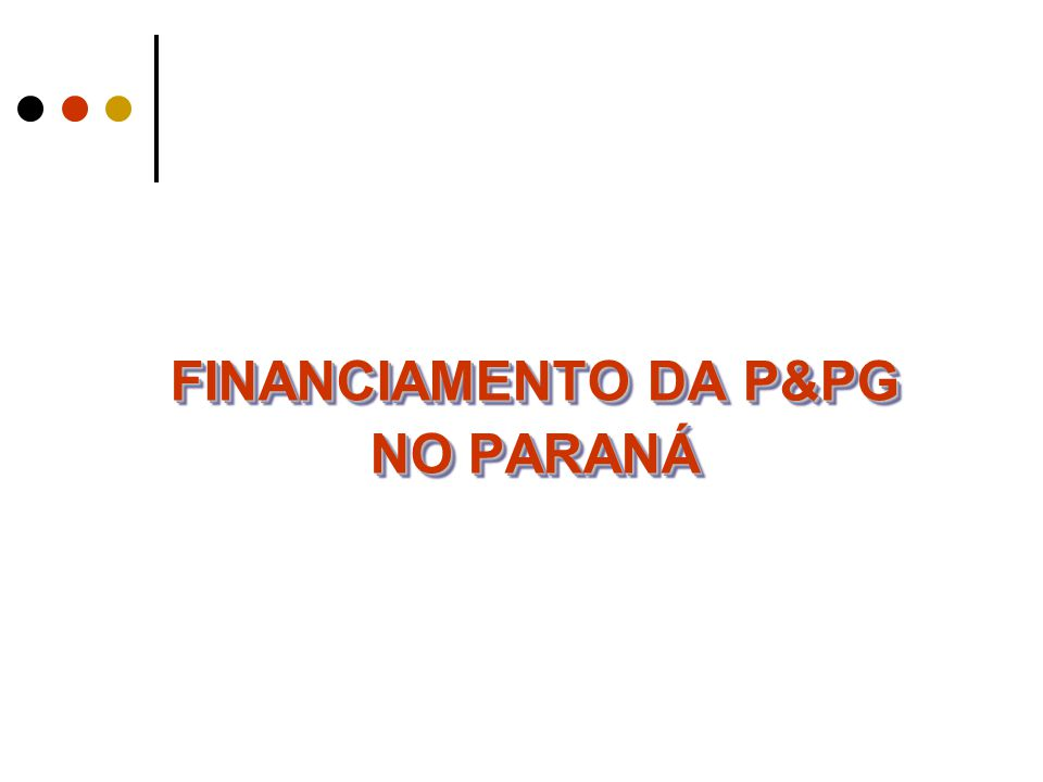 FINANCIAMENTO DA P&PG NO PARANÁ
