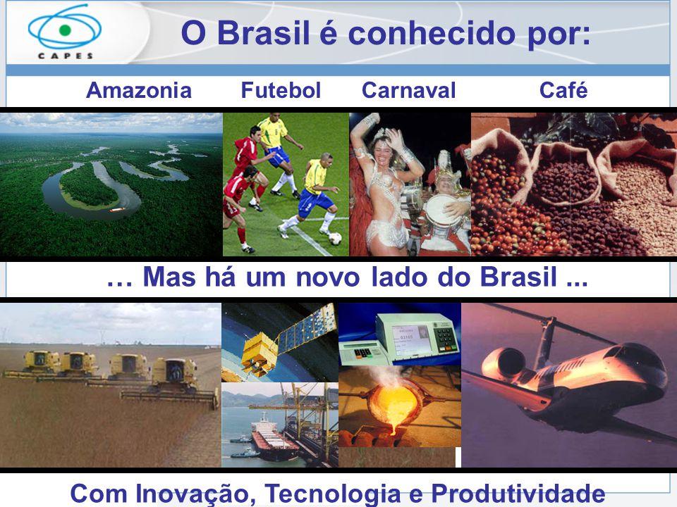 … Mas há um novo lado do Brasil...