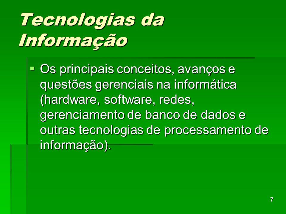 7 Tecnologias da Informação  Os principais conceitos, avanços e questões gerenciais na informática (hardware, software, redes, gerenciamento de banco