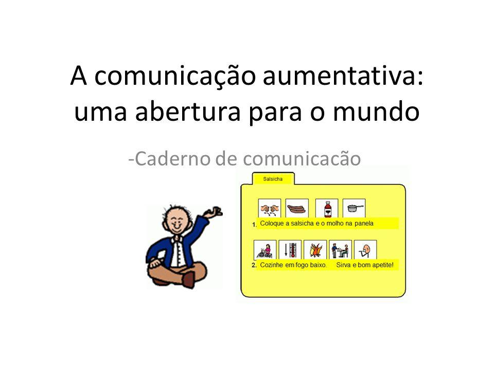 A comunicação aumentativa: uma abertura para o mundo -Caderno de comunicação