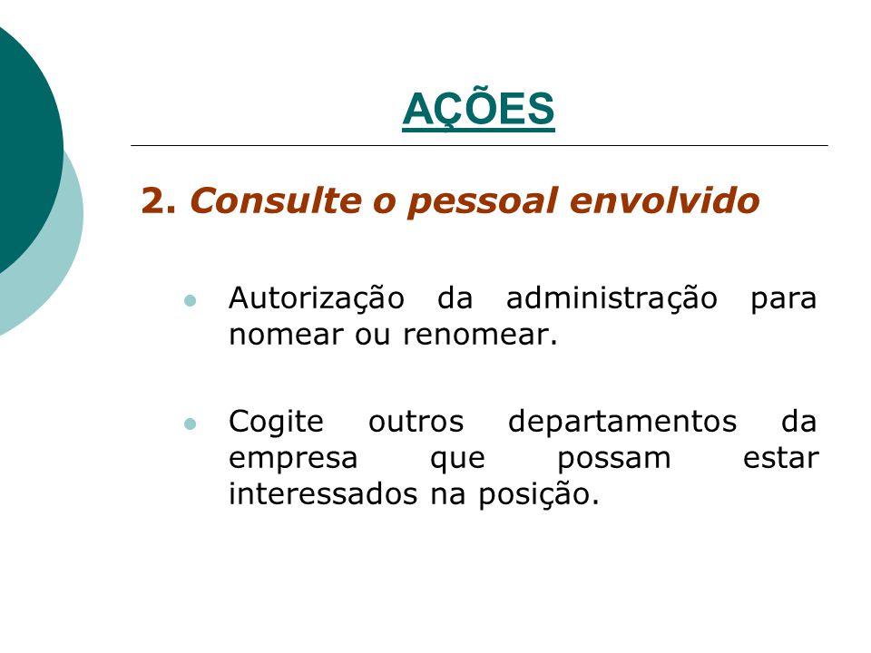 2. Consulte o pessoal envolvido Autorização da administração para nomear ou renomear. Cogite outros departamentos da empresa que possam estar interess