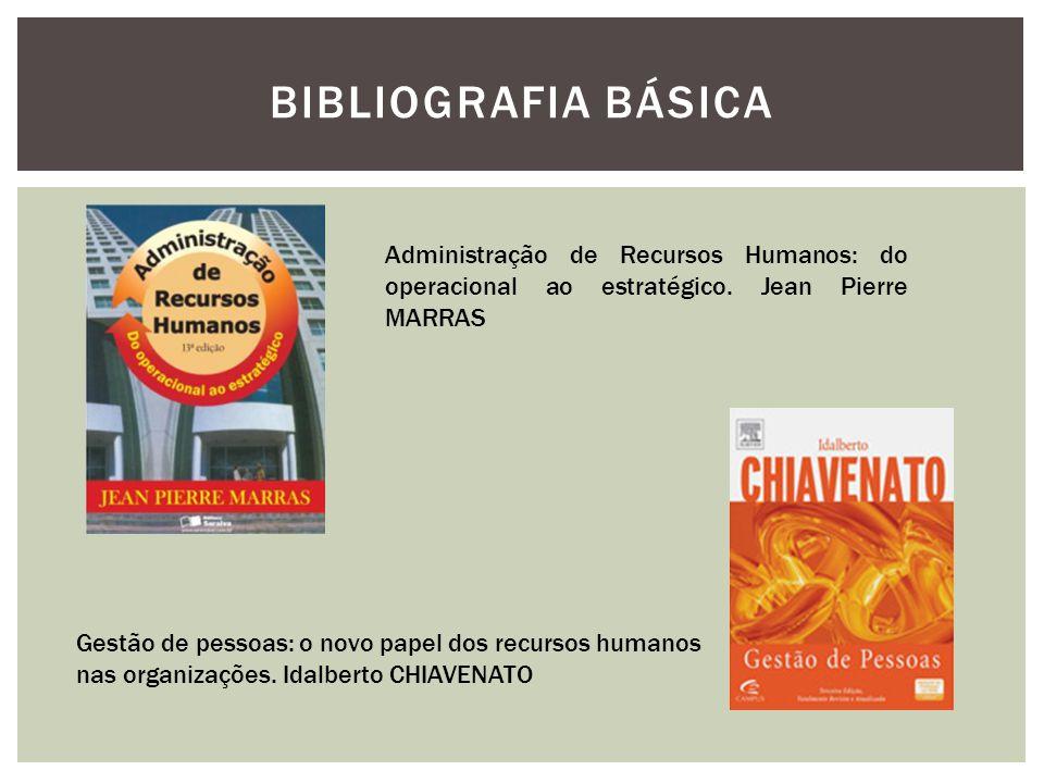 BIBLIOGRAFIA BÁSICA Gestão de pessoas: o novo papel dos recursos humanos nas organizações.