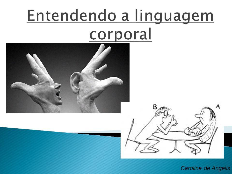 55% linguagem corporal 38% tom de voz 7% palavras