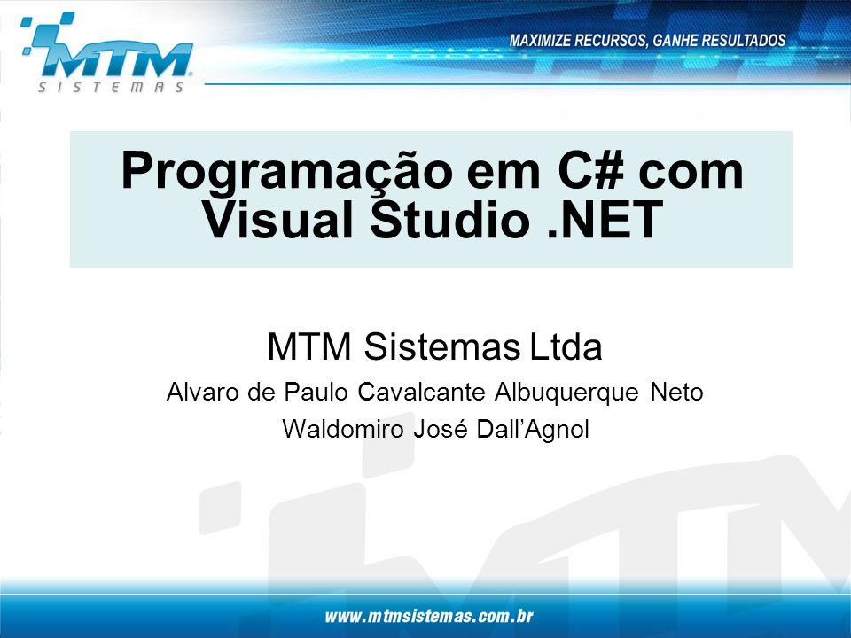 Programação em C# com Visual Studio.NET MTM Sistemas Ltda Alvaro de Paulo Cavalcante Albuquerque Neto Waldomiro José Dall'Agnol
