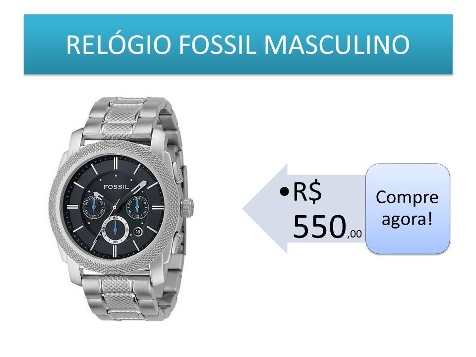 RELÓGIO FOSSIL MASCULINO R$ 550,00 Compre agora!