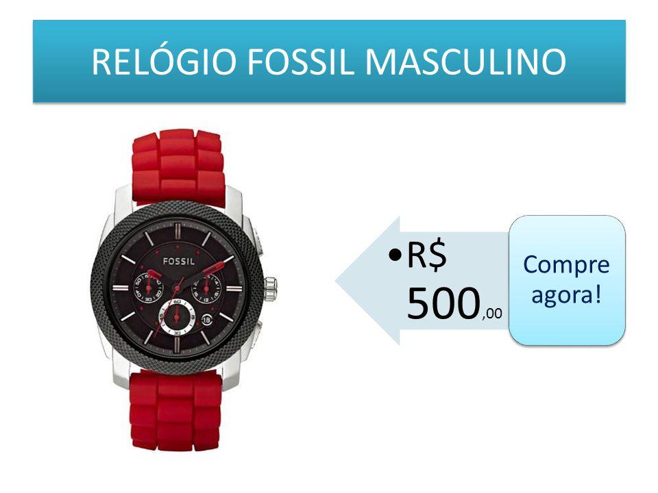 RELÓGIO FOSSIL MASCULINO R$ 500,00 Compre agora!