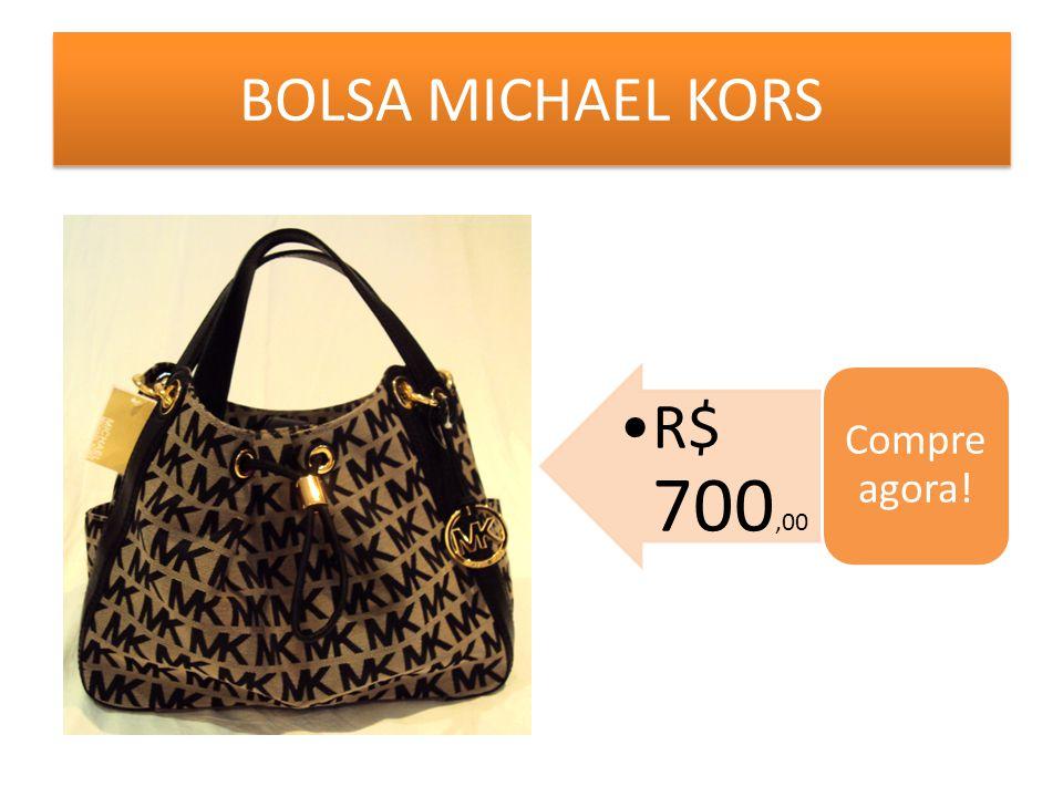 BOLSA MICHAEL KORS R$ 700,00 Compre agora!