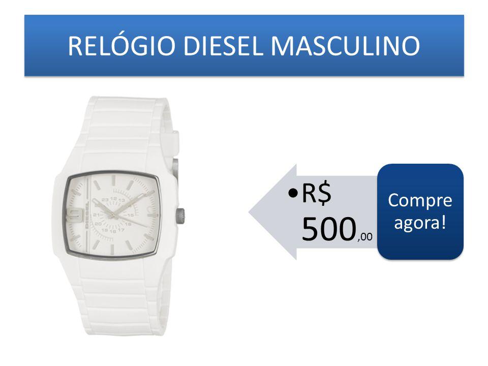 RELÓGIO DIESEL MASCULINO R$ 500,00 Compre agora!