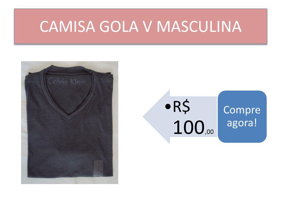 CAMISA GOLA V MASCULINA R$ 100,00 Compre agora!
