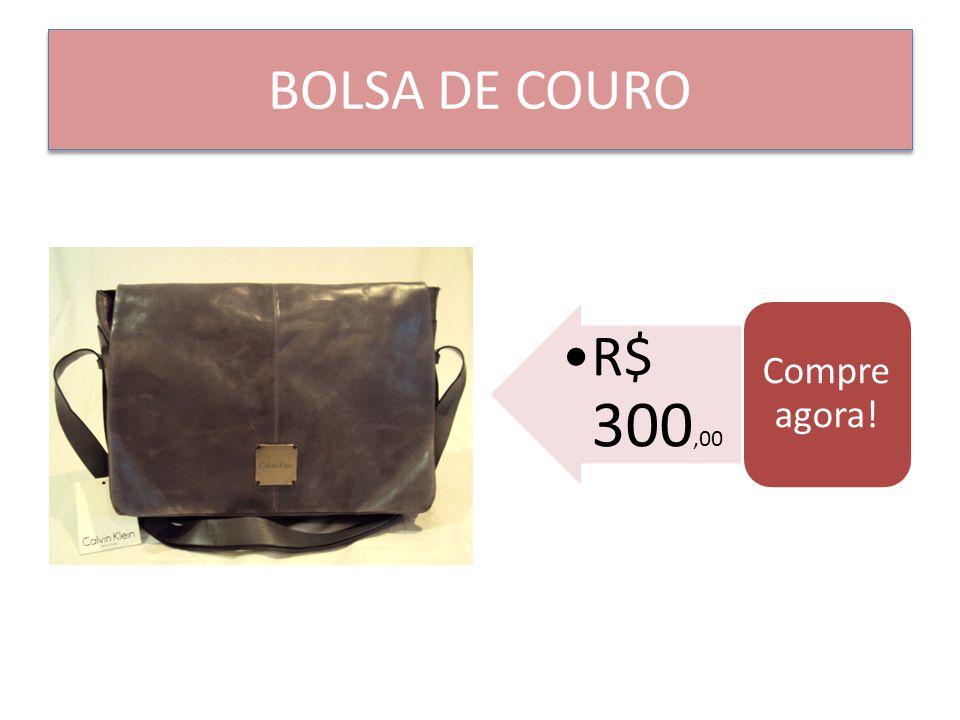 BOLSA DE COURO R$ 300,00 Compre agora!