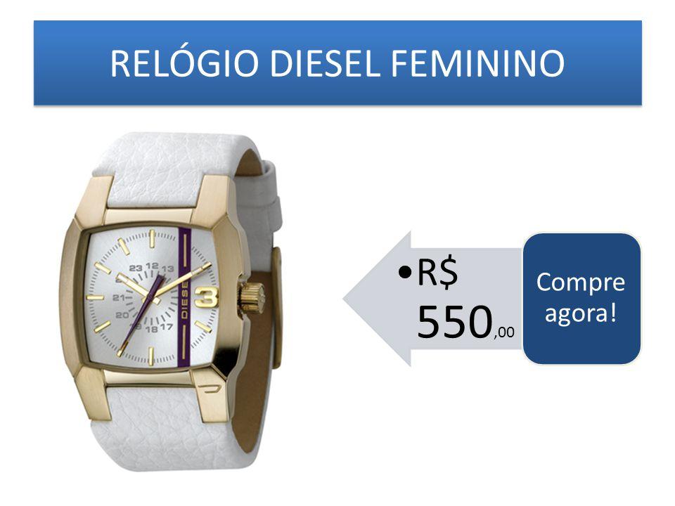 RELÓGIO DIESEL FEMININO R$ 550,00 Compre agora!