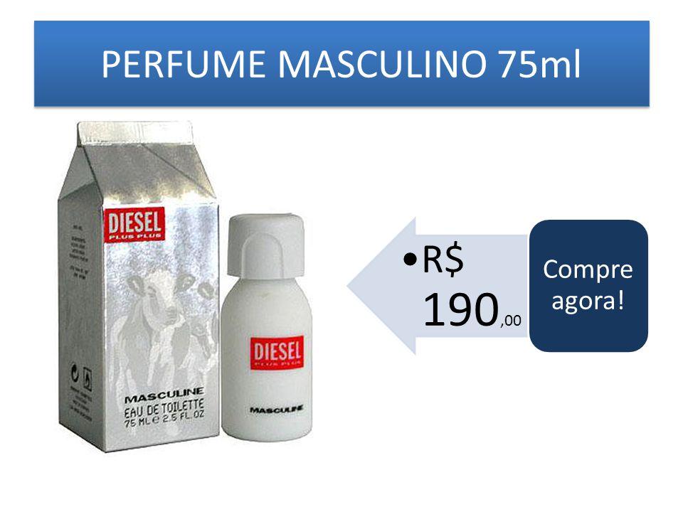 PERFUME MASCULINO 75ml R$ 190,00 Compre agora!