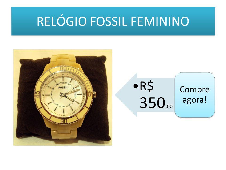 RELÓGIO FOSSIL FEMININO R$ 350,00 Compre agora!