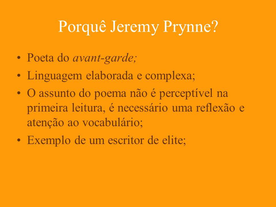Porquê Jeremy Prynne.