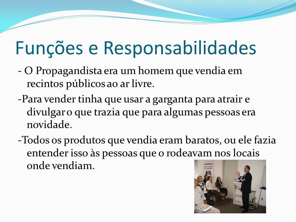 Funções e Responsabilidades - O Propagandista era um homem que vendia em recintos públicos ao ar livre.
