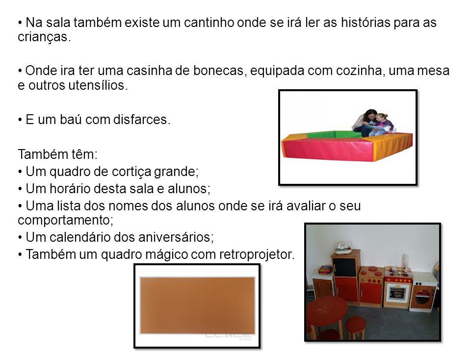 Na sala também existe um cantinho onde se irá ler as histórias para as crianças. Onde ira ter uma casinha de bonecas, equipada com cozinha, uma mesa e