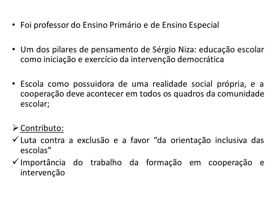 Foi professor do Ensino Primário e de Ensino Especial Um dos pilares de pensamento de Sérgio Niza: educação escolar como iniciação e exercício da inte