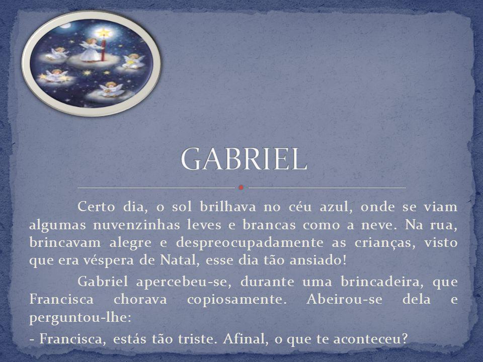 - Gabriel, os meus pais trabalham tanto e não têm tempo para conversar e brincar comigo.