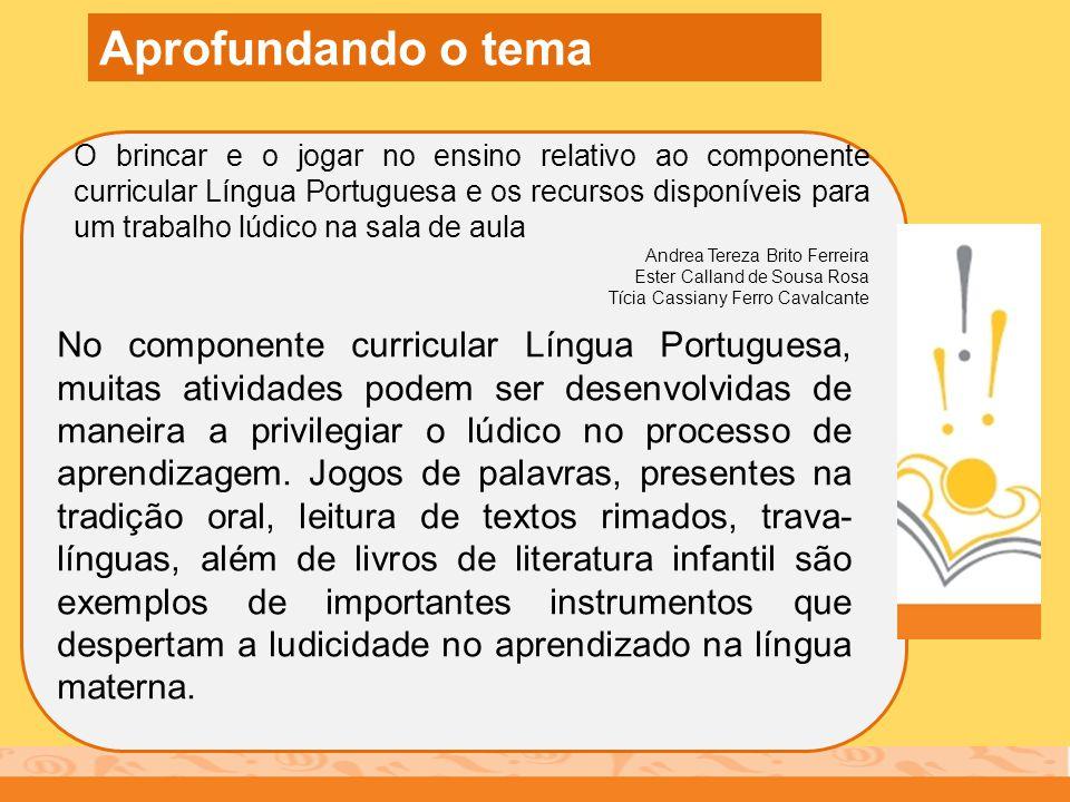 O brincar e o jogar no ensino relativo ao componente curricular Língua Portuguesa e os recursos disponíveis para um trabalho lúdico na sala de aula An
