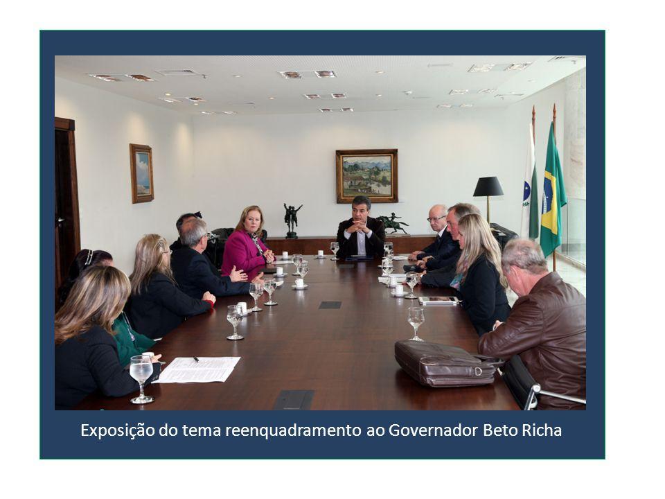 Exposição do tema reenquadramento ao Governador Beto Richa