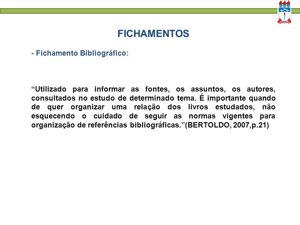 """FICHAMENTOS - Fichamento Bibliográfico: """"Utilizado para informar as fontes, os assuntos, os autores, consultados no estudo de determinado tema. É impo"""
