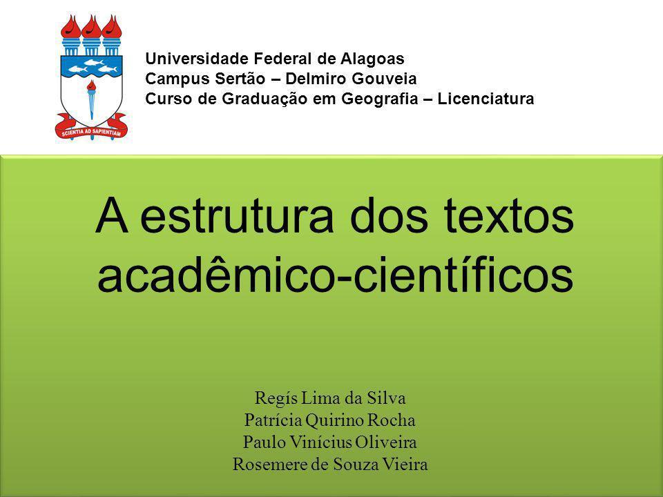 Universidade Federal de Alagoas Campus Sertão – Delmiro Gouveia Curso de Graduação em Geografia – Licenciatura Regís Lima da Silva Patrícia Quirino Ro