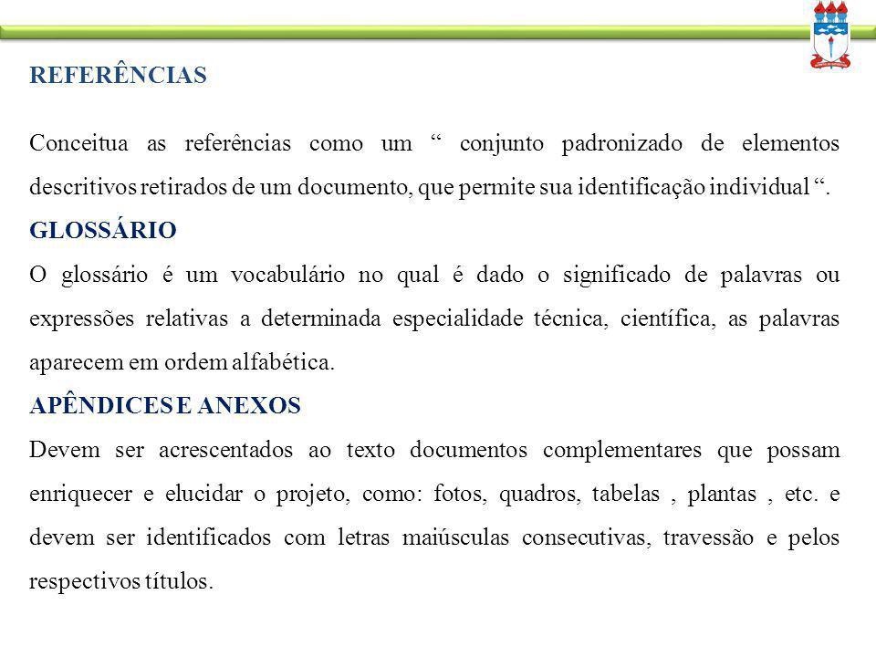 """REFERÊNCIAS Conceitua as referências como um """" conjunto padronizado de elementos descritivos retirados de um documento, que permite sua identificação"""