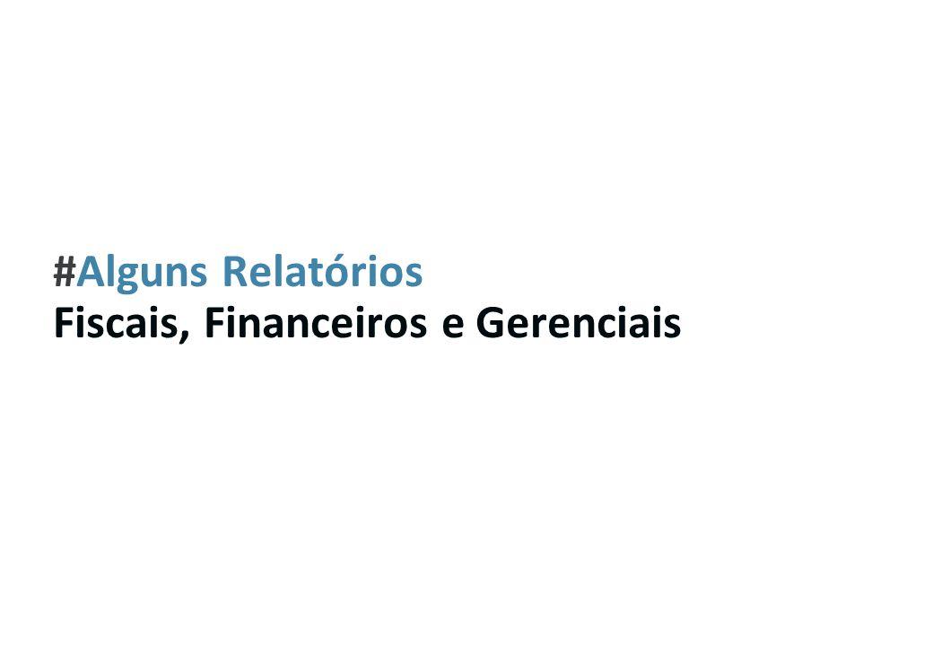 #Alguns Relatórios Fiscais, Financeiros e Gerenciais 74