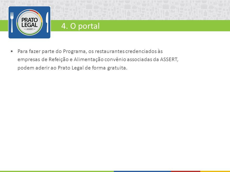 Para fazer parte do Programa, os restaurantes credenciados às empresas de Refeição e Alimentação convênio associadas da ASSERT, podem aderir ao Prato