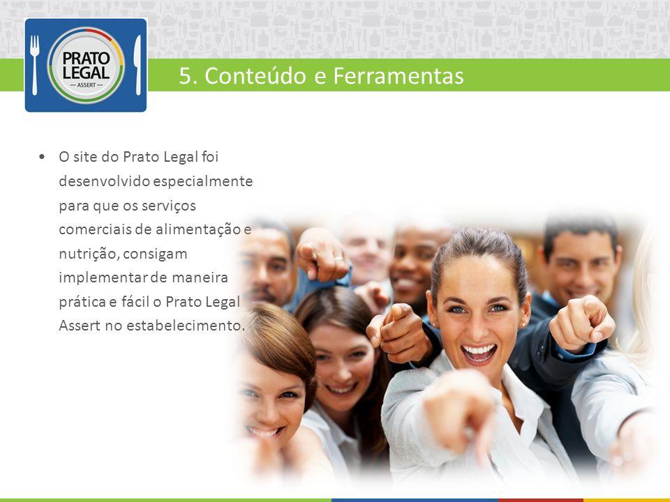 5. Conteúdo e Ferramentas O site do Prato Legal foi desenvolvido especialmente para que os serviços comerciais de alimentação e nutrição, consigam imp