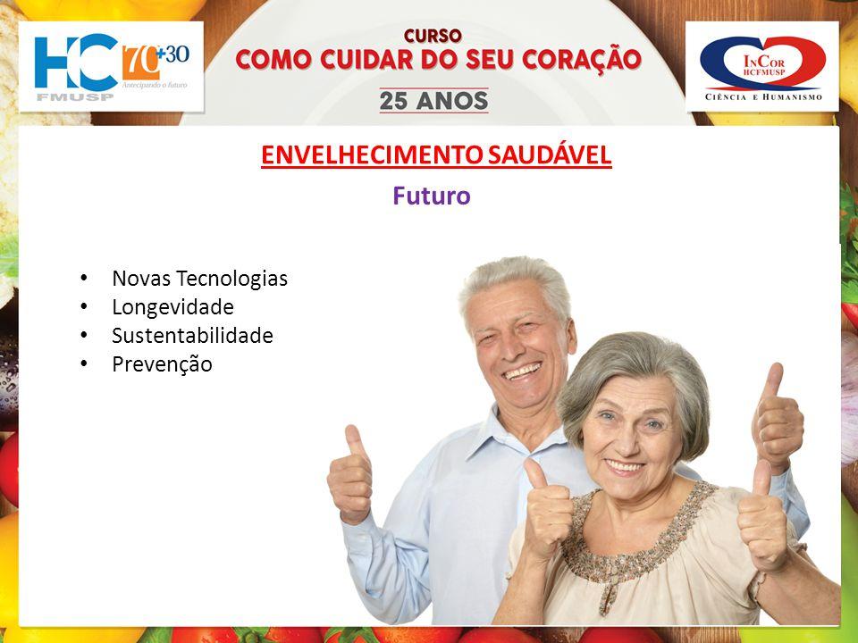 ENVELHECIMENTO SAUDÁVEL Novas Tecnologias Longevidade Sustentabilidade Prevenção Futuro