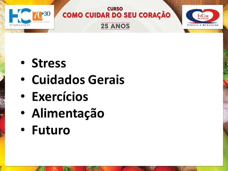 Stress Cuidados Gerais Exercícios Alimentação Futuro