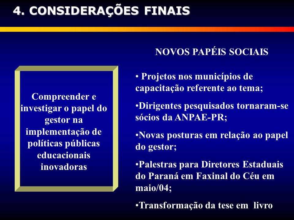 Compreender e investigar o papel do gestor na implementação de políticas públicas educacionais inovadoras Projetos nos municípios de capacitação refer