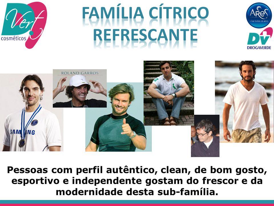Pessoas com perfil autêntico, clean, de bom gosto, esportivo e independente gostam do frescor e da modernidade desta sub-família.