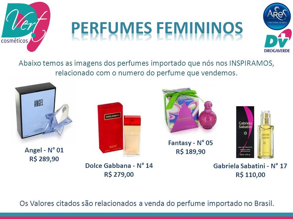 Abaixo temos as imagens dos perfumes importado que nós nos INSPIRAMOS, relacionado com o numero do perfume que vendemos. Angel - N° 01 R$ 289,90 Gabri