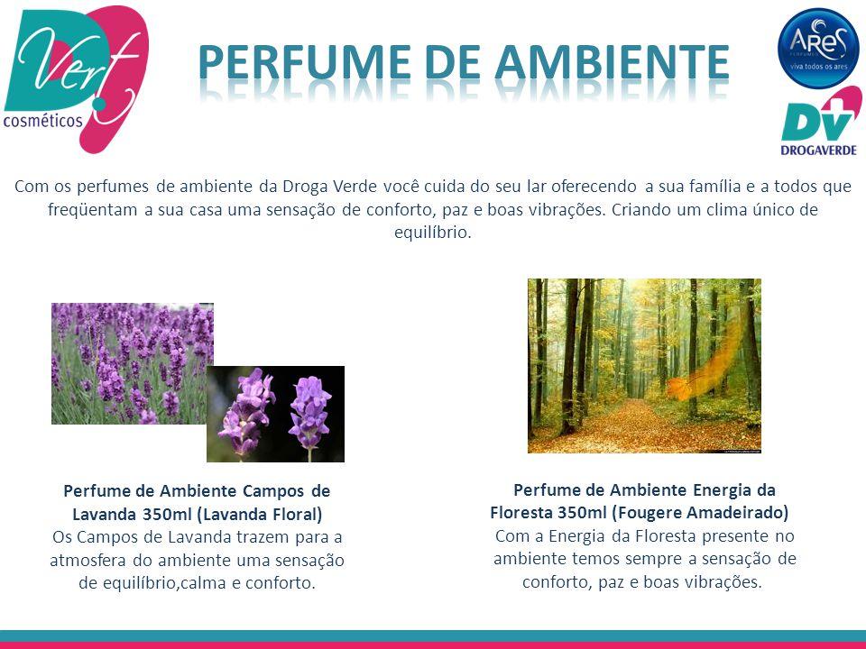 Com os perfumes de ambiente da Droga Verde você cuida do seu lar oferecendo a sua família e a todos que freqüentam a sua casa uma sensação de conforto