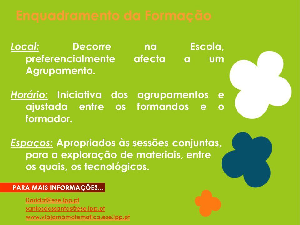 Enquadramento da Formação Daridaf@ese.ipp.pt santosdossantos@ese.ipp.pt www.viajarnamatematica.ese.ipp.pt PARA MAIS INFORMAÇÕES...
