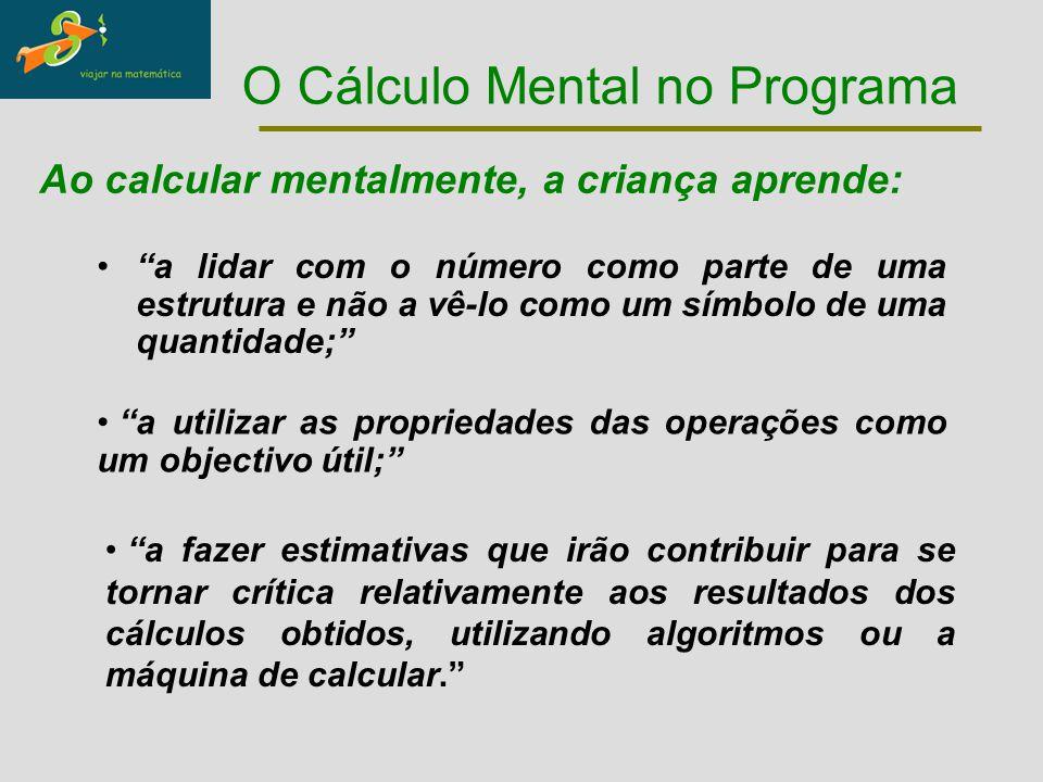 """O Cálculo Mental no Programa """"a lidar com o número como parte de uma estrutura e não a vê-lo como um símbolo de uma quantidade;"""" Ao calcular mentalmen"""
