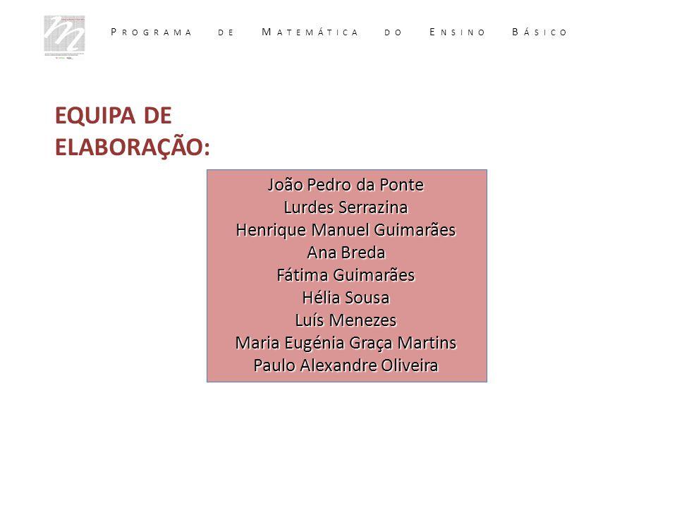 João Pedro da Ponte Lurdes Serrazina Henrique Manuel Guimarães Ana Breda Fátima Guimarães Hélia Sousa Luís Menezes Maria Eugénia Graça Martins Paulo A