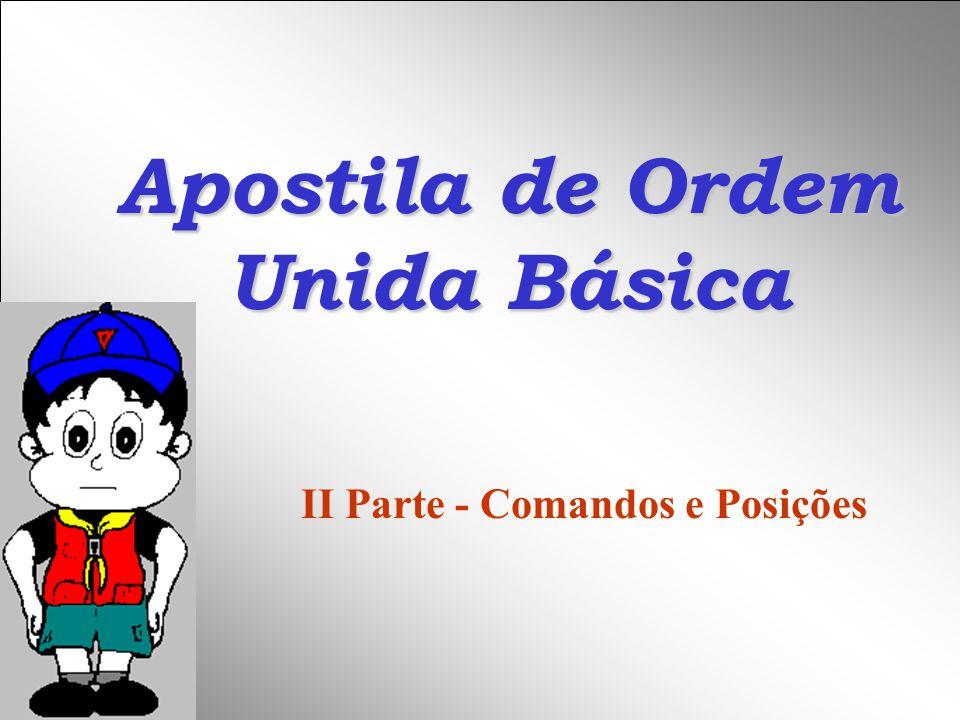 Apostila de Ordem Unida Básica II Parte - Comandos e Posições
