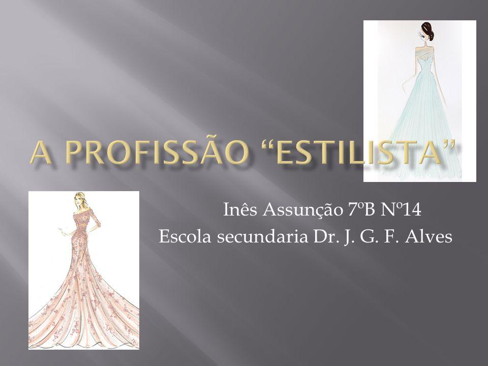 Inês Assunção 7ºB Nº14 Escola secundaria Dr. J. G. F. Alves