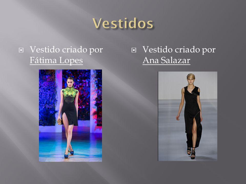  Vestido criado por Fátima Lopes  Vestido criado por Ana Salazar
